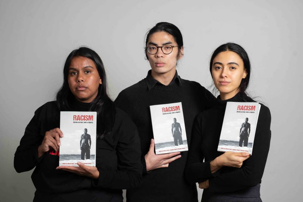 Phoebe Grainer, Stephen Pham and Winnie Dunn are the co-editors of Racism: Stories on Fear, Hate and Bigotry. Picture: Supplied